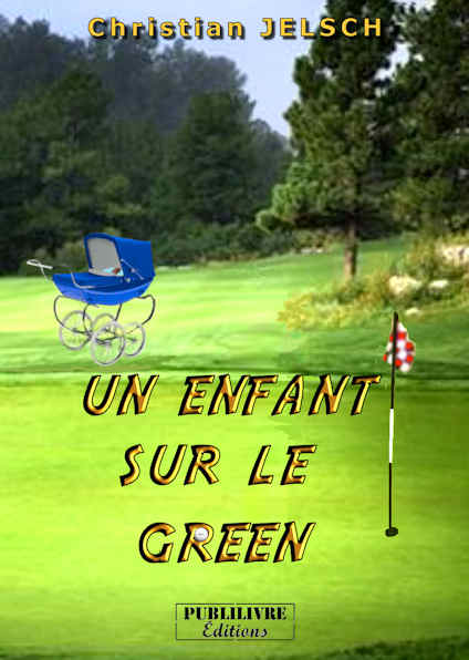 Photo recto du livre:Un enfant sur le Green par Christian Jelsch