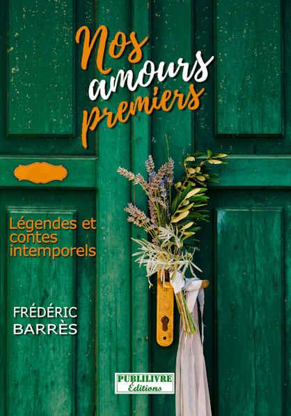 Photo  du livre: Nos amours premiers  par Frédéric Barrès