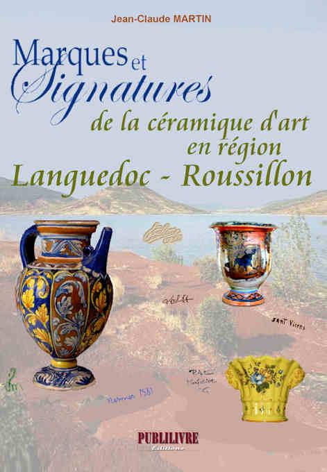 Livre recto de Jean-Claude MARTIN :Marques et signatures dede la céramique en région Languedoc-Roussillon.