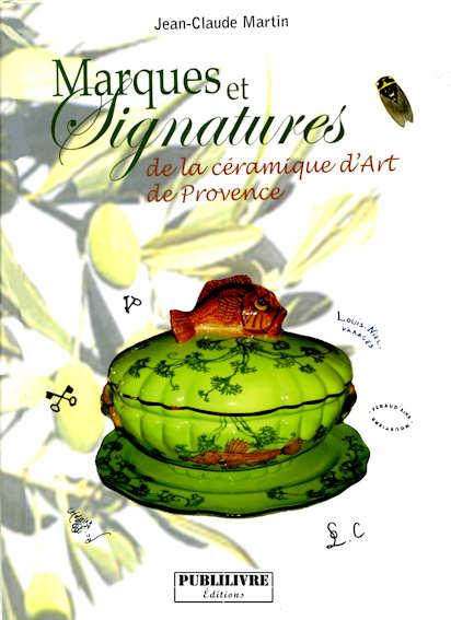Marques et signatures de la céramique de Provence. Marseille, Moustier, Varages, Apt, Salernes, SJD, etc.