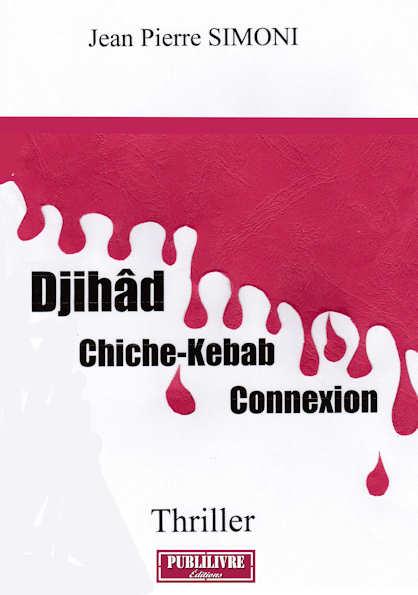 Photo recto du livre: Djihâd -Chiche-Kebab-Connexion par Jean-Pierre Simoni