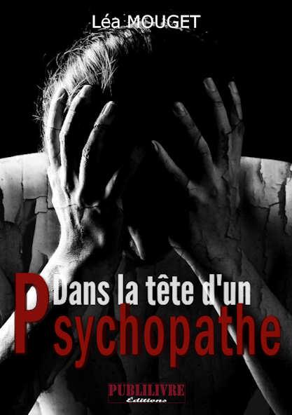 Photo recto du livre: Dans la tête d'un psychopathe par Léa Mouget