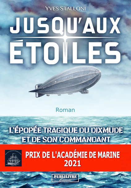 Photo  du livre:Jusqu'aux étoiles. L'épopée tragique du DIXMUDE et de son commandant par Yves Stalloni