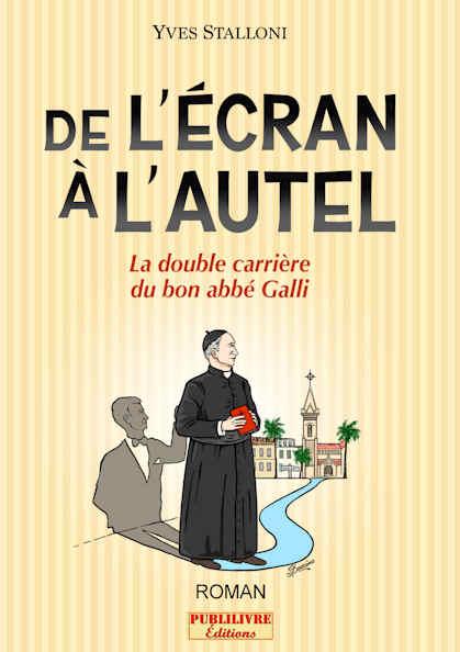 Photo  du livre:De l'écran à l'autel  - La double carrière du bon abbé Galli par Yves Stalloni